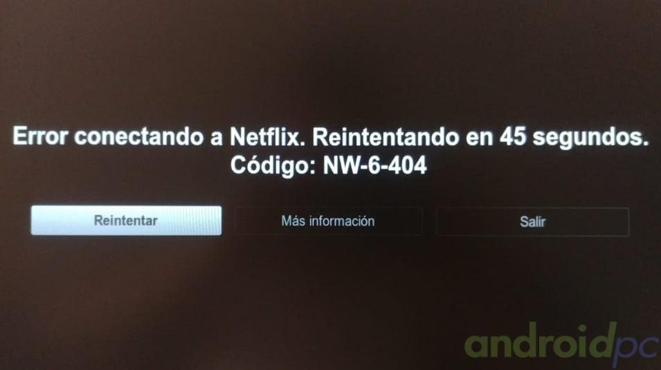 Solución para algunos TV-Box al error Netflix NW-6-404 | AndroidPC es